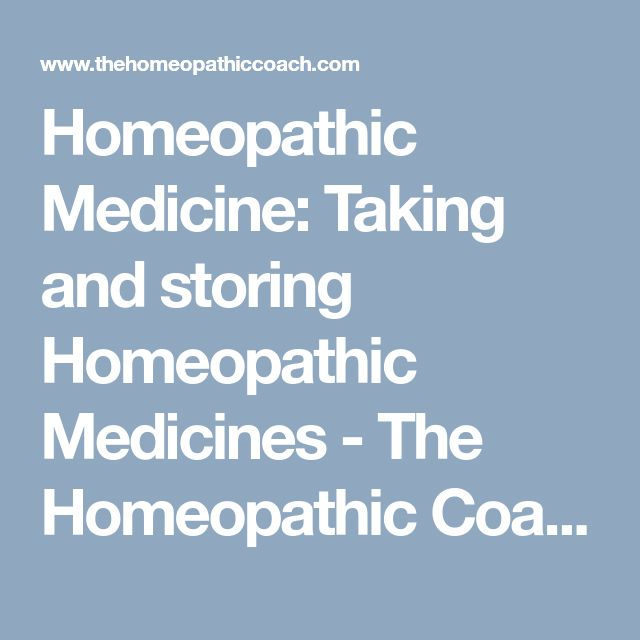 Homeopathic Medicine: Taking and storing Homeopathic Medicines - The Homeopathic Coach