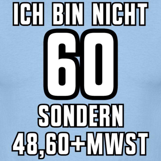 Nicht 60 sondern 48 60 MWST Shirt Geschenk Idee | Männer T-Shirt – OnePleasure