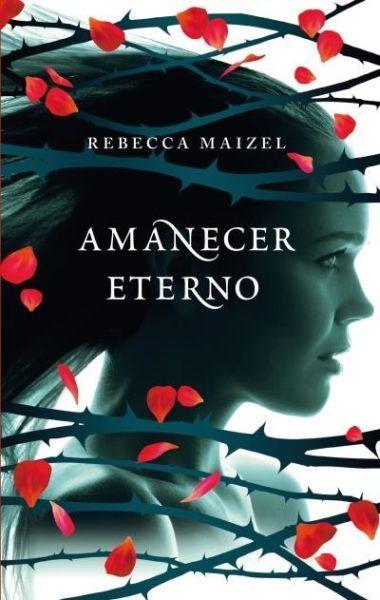 AMANECER ETERNO   Rebecca Maizel  SIGMARLIBROS