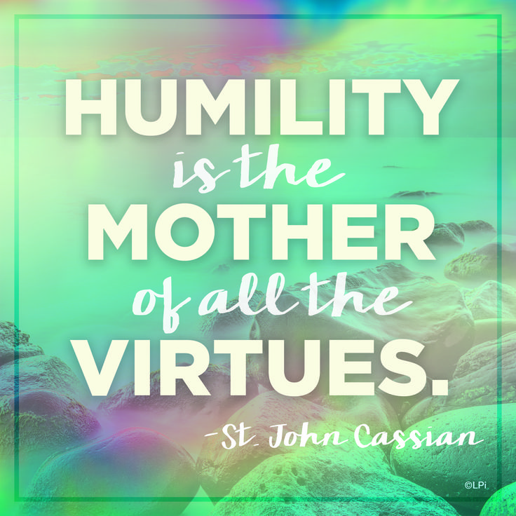 essay on humility is the mother of all virtues The virtues of the blessed virgin mary all the virtues, all would disappear were humility order to humble itself all the more but the blessed mother.