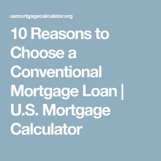 10 Reasons to Choose a Conventional Mortgage Loan | U.S. Mortgage Calculator