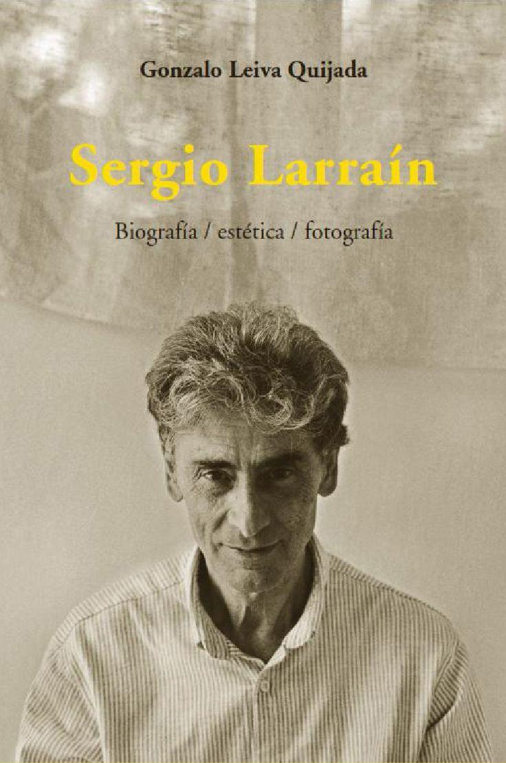 Sergio Larrain Biografía / estética / fotografía
