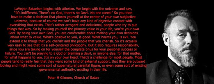 This has to be one of the best descriptions of a life philosophy to have for open minded individuals not just satanists,Peter H Gilmore on LaVeyan Satanism