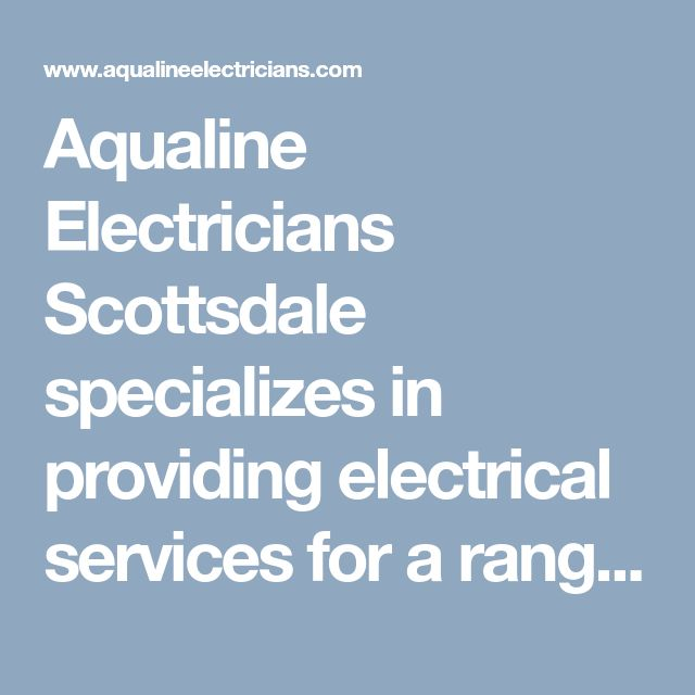Aqualine Electricians Scottsdale specializes in providing electrical services for a range of corporate store, retail and industrial companies across the Buckeye area. Dial (480) 681-4152 today. #ElectriciansScottsdaleAZ #BestElectricianScottsdale #ElectricalServiceScottsdaleAZ #ElectricalContractorsScottsdaleAZ #AqualineElectriciansScottsdale