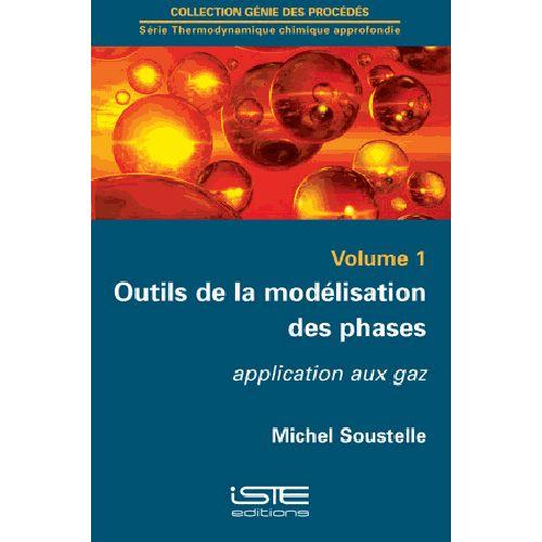 Outils de la modélisation des phases . Volume 1 . Application aux gaz -- Michel Soustelle - Sce : http://www.cultura.com/outils-de-la-modelisation-des-phases-volume-1-application-aux-gaz-9781784050733.html