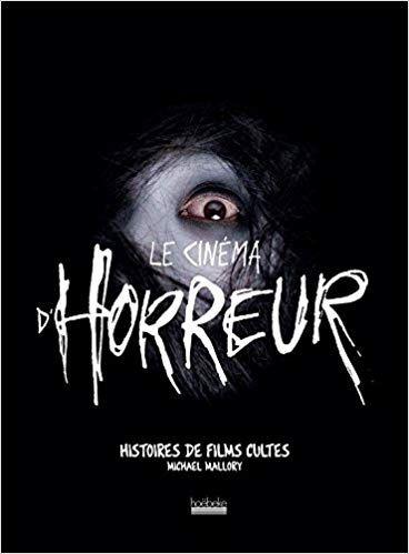 Télécharger Le cinéma d'horreur: Histoires de films cultes Livre Gratuit (PDF ePub Mp3) Titre ...