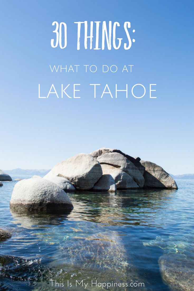 What to do at Lake Tahoe: where to stay, where to eat, where to hike Lake Tahoe