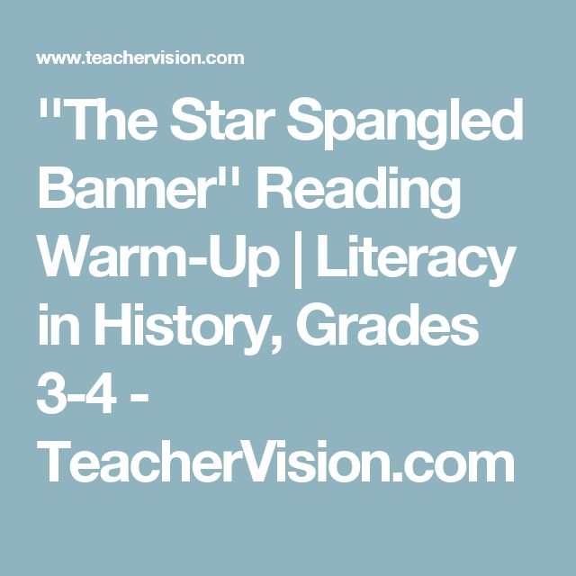 ''The Star Spangled Banner'' Reading Warm-Up | Literacy in History, Grades 3-4 - TeacherVision.com