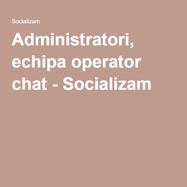Administratori, echipa operator chat - Socializam