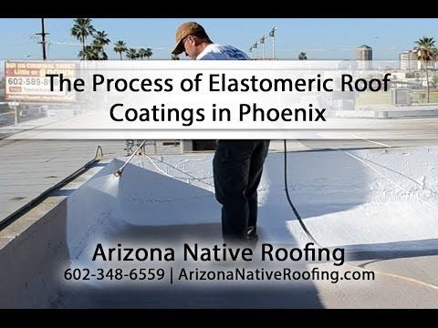 The Process of Elastomeric Roof Coatings in Phoenix - YouTube