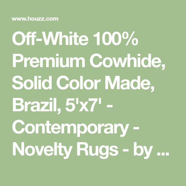 Off-White 100% Premium Cowhide, Solid Color Made, Brazil, 5'x7' - Contemporary - Novelty Rugs - by Rug Addiction