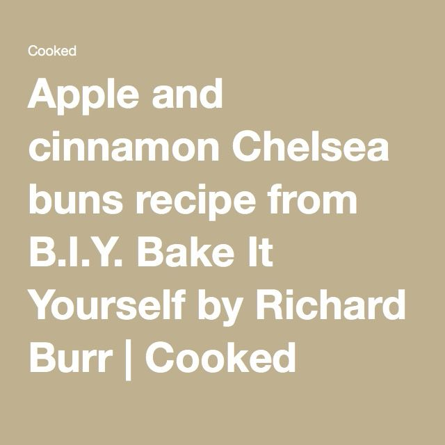 Apple and cinnamon Chelsea buns recipe from B.I.Y. Bake It Yourself by Richard Burr | Cooked