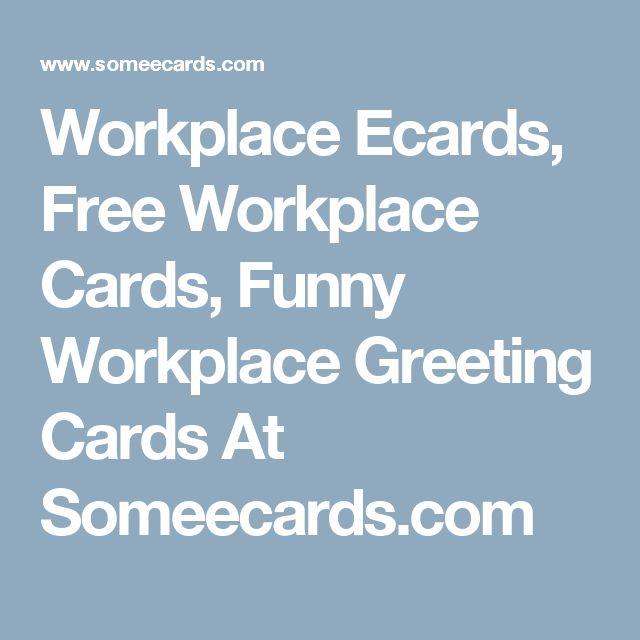 Workplace Ecards, Free Workplace Cards, Funny Workplace Greeting Cards At  Someecards.com. E Cards Kostenlos GeburtstagLustige ...