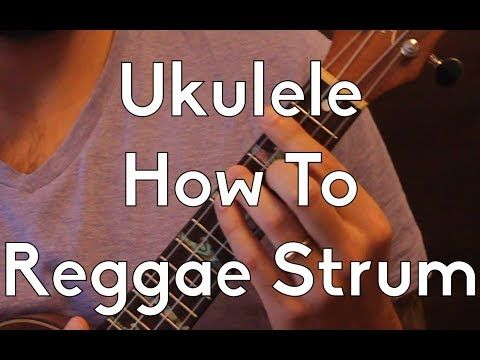 How to do the Reggae Strum on Ukulele - Ukulele Lesson - Ukulele Tutorial - Strum Pattern - YouTube