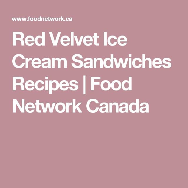 Red Velvet Ice Cream Sandwiches Recipes   Food Network Canada