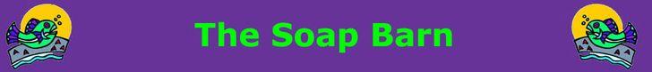 The Soap Barn Soap Bath & Beauty Products... SA company