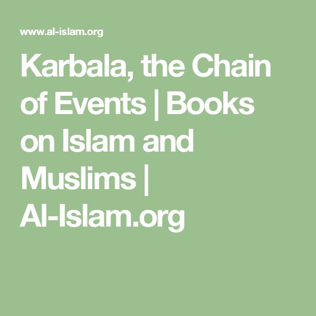 Karbala, the Chain of Events | Books on Islam and Muslims | Al-Islam.org