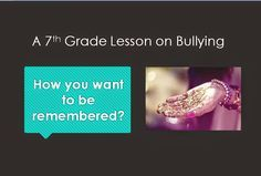 Here is the PowerPoint I showed the 7th grade classes today. 7th Grade Bullying Lesson I turned it into a movie using Microsoft Movie Maker. While I wasn't able to share everything I talked about with the students into this movie, it does give...