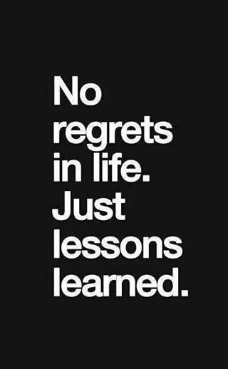 "#MorningThoughts #Quote ""No Regrets in life. Just lessons learned"""