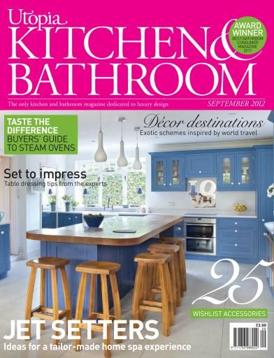 Utopia Kitchen & Bathroom Utopia Kitchen & Bathroom Cover Subscribe www.utopiamag.co.uk