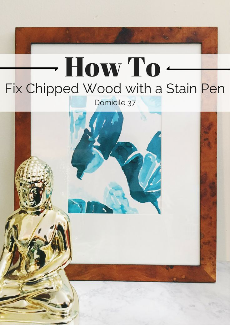 How To Fix Chipped Wood | How To Use a Stain Pen