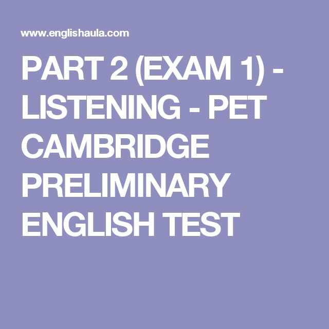 PART 2 (EXAM 1) - LISTENING - PET CAMBRIDGE PRELIMINARY ENGLISH TEST