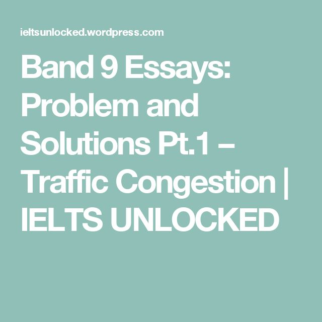 Band 9 Essays: Problem and Solutions Pt.1 – Traffic Congestion | IELTS UNLOCKED