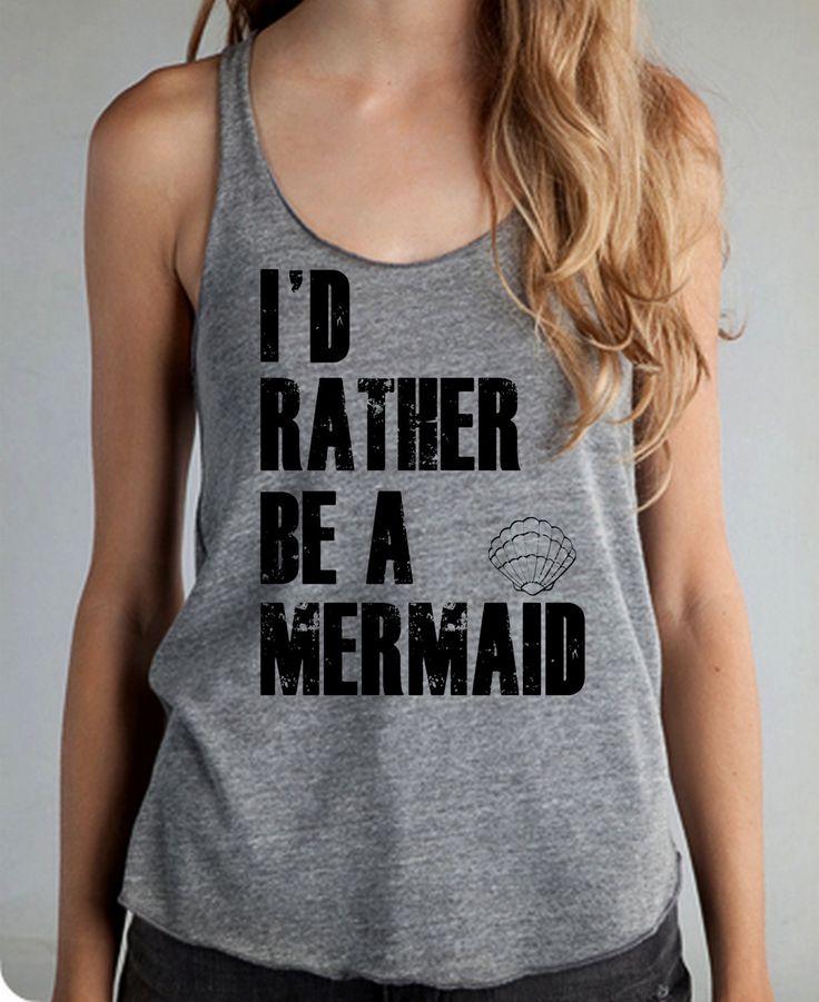 Id rather be a MERMAID I'd Girls Ladies Heathered Tank Top Shirt silkscreen screenprint Alternative Apparel. $20.00, via Etsy.
