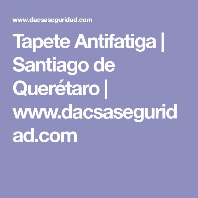 Tapete Antifatiga | Santiago de Querétaro | www.dacsaseguridad.com