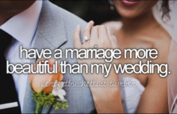 Have a marriage more beautiful than my wedding.: Every Girls, Buckets Lists, Numbers One, Grey Suits, True Love, Before I Die, My Weddings, Happy Marriage, Life Goals