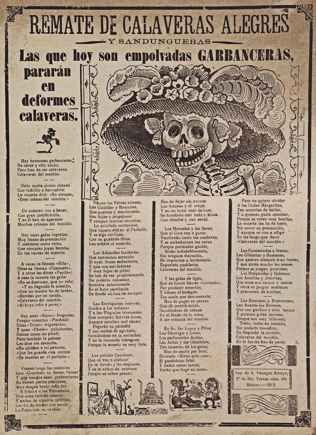 "There are many versions of this calavera, but this is the original one. La Calavera Catrina ('Dapper Skeleton', 'Elegant Skull') is a 1910–1913 zinc etching by famous Mexican printmaker, cartoon illustrator and lithographer José Guadalupe Posada. Originally called ""La calavera garbancera"", the image depicts a female skeleton dressed only in a hat befitting the upper class outfit of a European of her time. She in particular has become an icon of the Mexican Día de Muertos, or Day of the Dead."