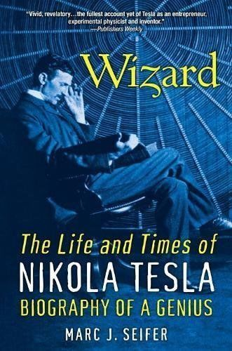 Wizard-The-Life-and-Times-of-Nikola-Tesla-Biography-of-a-Genius-Marc-Seifer