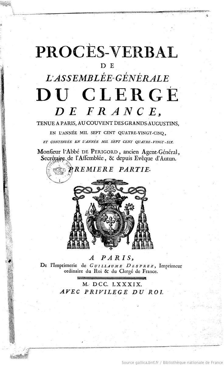 Procès-verbal de l'Assemblée-générale du clergé de France, tenue à Paris... en l'année mil sept cent quatre-vingt-cinq, et continuée en l'année mil sept cent quatre-vingt-six... . M. l'abbé de Périgord, ancien agent général, secrétaire de l'Assemblée... -- 1789 -- livre