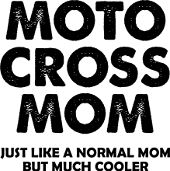 Motocross Mom Just Like A Normal Mom But Much Cooler Funny Dirt Bike T-Shirt Tees Sayings Quotes