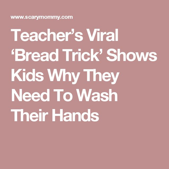 Teacher's Viral 'Bread Trick' Shows Kids Why They Need To Wash Their Hands