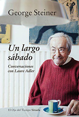 Un Largo Sábado (El Ojo del Tiempo) de George Steiner https://www.amazon.es/dp/8416638756/ref=cm_sw_r_pi_dp_hgmHxbXYH40KZ
