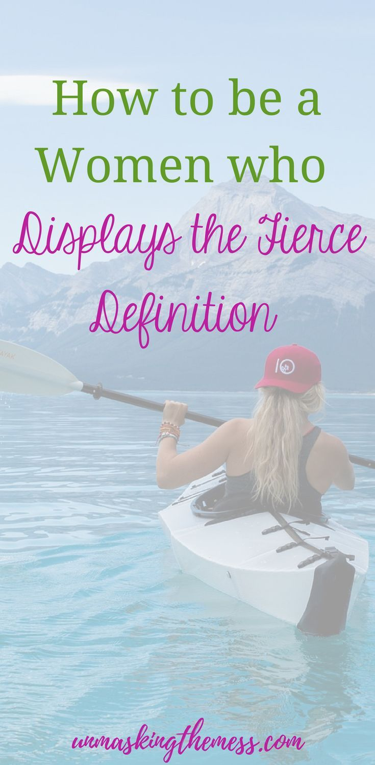 How to be a Women who Displays the Fierce Definition. What is your fierce definition? Am I looking through the eyes of culture instead of what God says in the Bible? God's idea of fierce is different from culture's definition of it. Learn how to be fierce! #fiercewoman #warrior #Jesusculture #christian #bold
