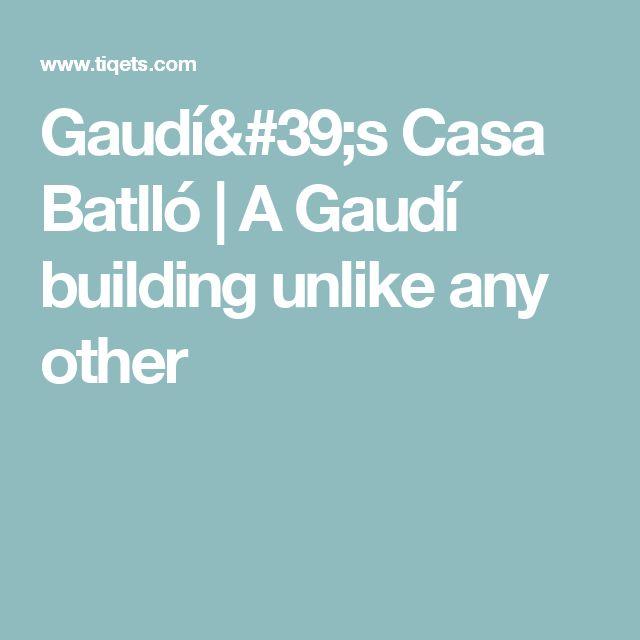Gaudí's Casa Batlló | A Gaudí building unlike any other