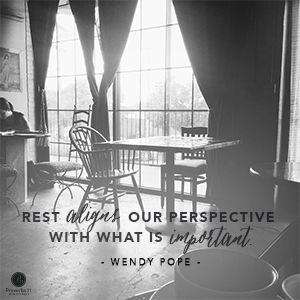 """Rest aligns our perspective with what is important."" Wendy Pope // With bills to pay and deadlines to meet, slowing down is hard. Give yourself permission to rest!"
