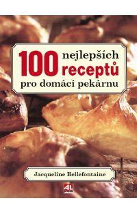 100 nejlepších receptů pro domácí pekárnu #alpress #pekárna #recepty #kuchařka #hobby #knihy