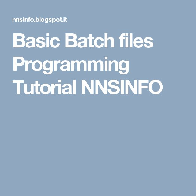 Basic Batch files Programming Tutorial NNSINFO