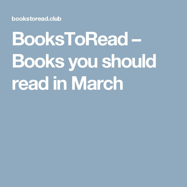 Books you should read in March.