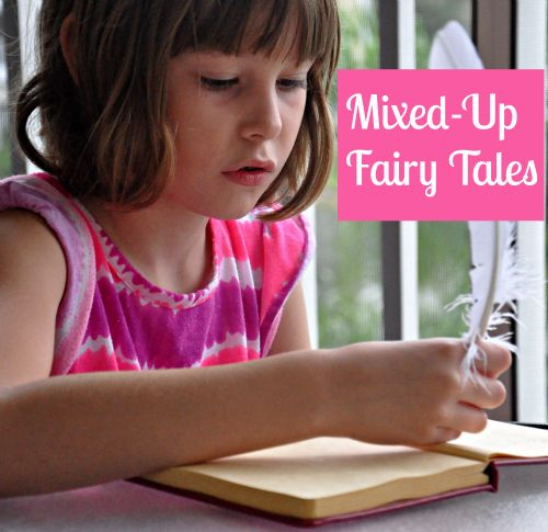 write and tell mixed-up fairy tales {+ free printable}