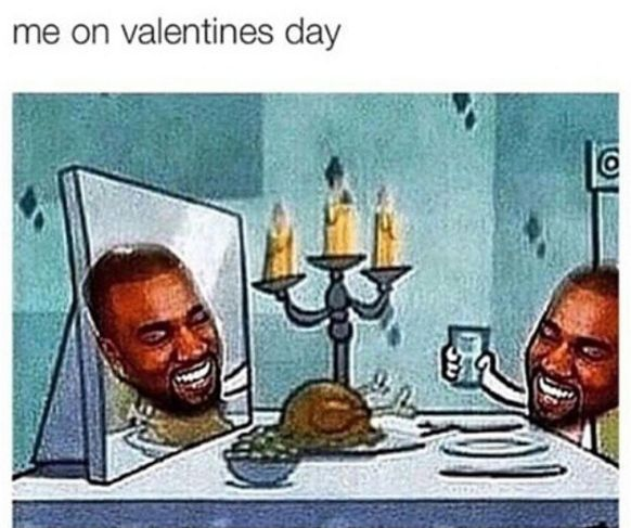 …but at the end of the day it's OK because you know no one can love you as well as you can. | 21 Valentine's Memes That Are Way Too Real For Single People