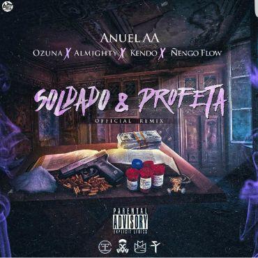 Anuel AA Ft. Almighty, Kendo Kaponi, Ñengo Flow, Ozuna – Soldado Y Profeta (Official Remix)