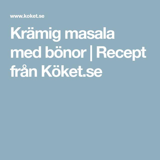 Krämig masala med bönor   Recept från Köket.se