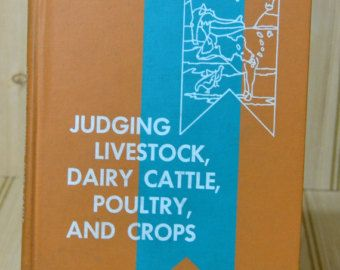 Vintage Textbook Agriculture Farming FFA Judging Livestock, Dairy Cattle, Poultry and Crops  1970 $25.00 ETSY