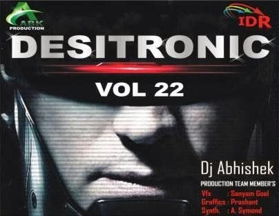 DESITRONIC VOL - 22 [ABK PRODUCTION]  http://www.abkproduction.in/2013/11/desitronic-vol-22-abk-production.html