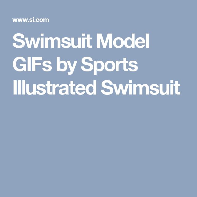 Swimsuit Model GIFs by Sports Illustrated Swimsuit