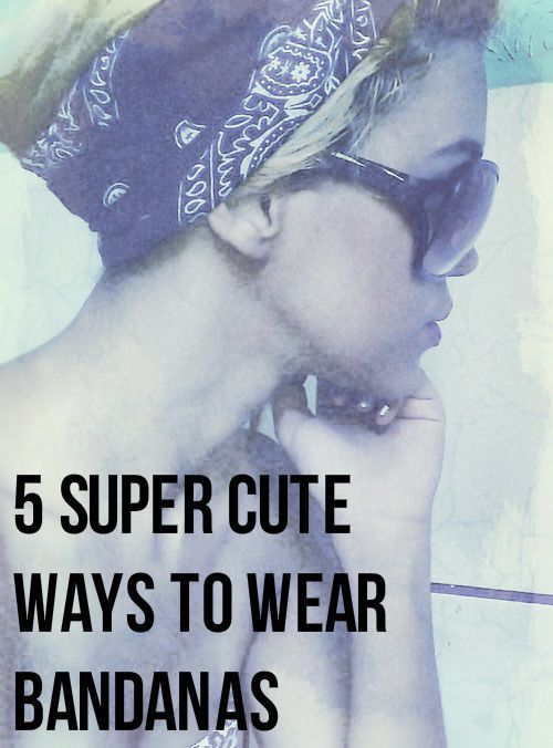 Cute Ways To Do Makeup For Prom: 5 Super Cute Ways To Wear Bandanas